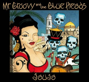 Jauja CD cover design for Mr Groovy and the Blue Heads by Kathryn Hockey